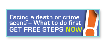 Facing a death or crime scene - What to do first. Get Free Steps Now.