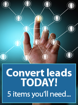 5 Items To Convert Leads