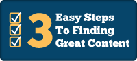 3 Easy Steps To Finding Great Content