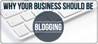 Why Your Business Should Be Blogging for Internet Marketing