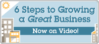 6 steps to growing a great business now on video