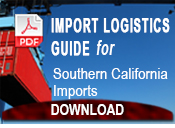 Import Logistics Guide for Southern CA