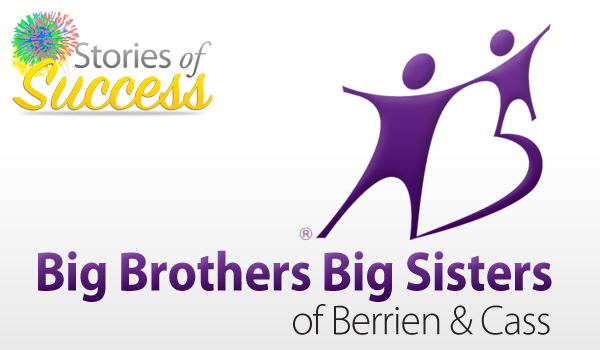 Big Brothers Big Sisters of Berrien & Cass Success Story