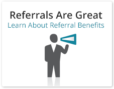 Referrals Are Great. Learn About Referral Benefits
