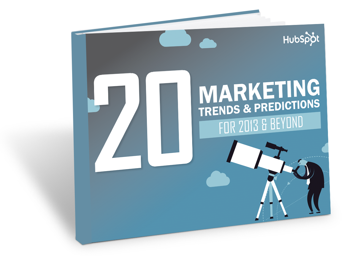 20 Marketing Trends and Predictions for 2013 and Beyond.