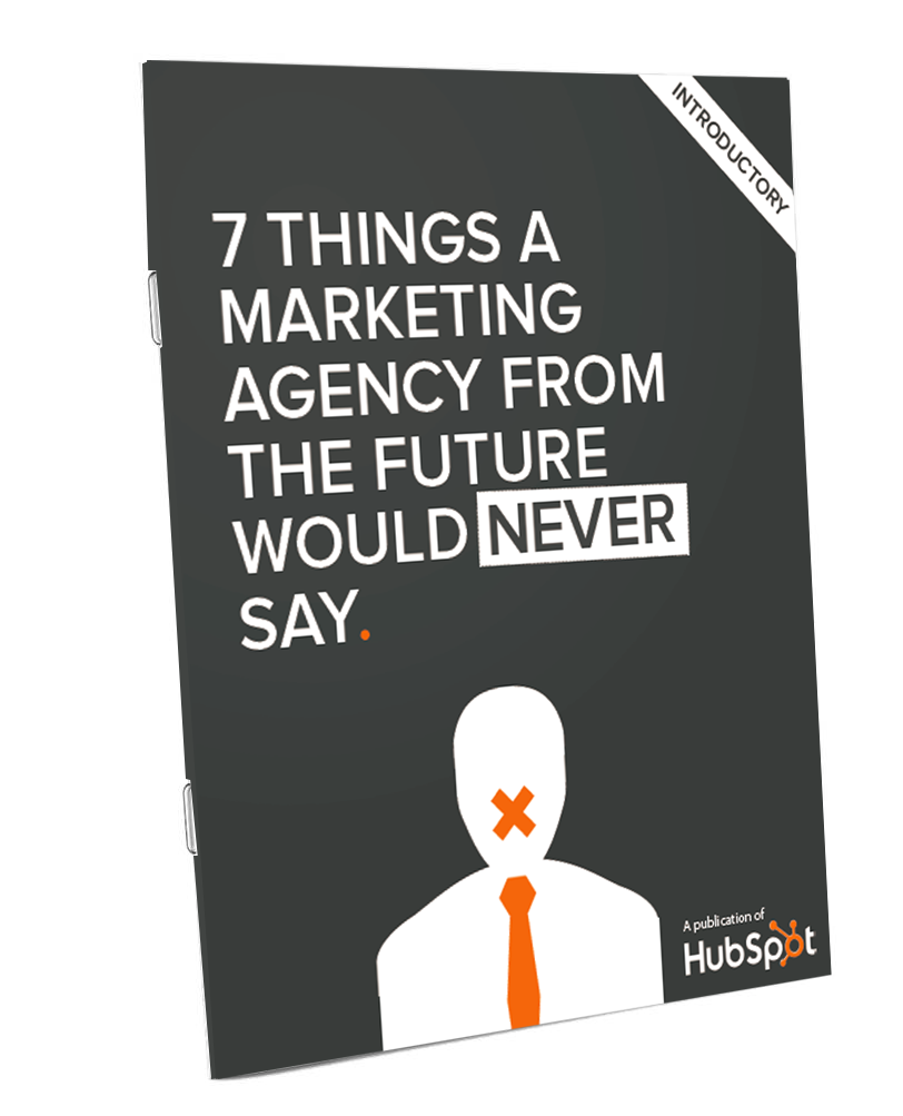 7 Things a Marketing Agency from the Future Would Never Say
