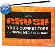 How to Crush Your Competitors on Social Media in 30 Days