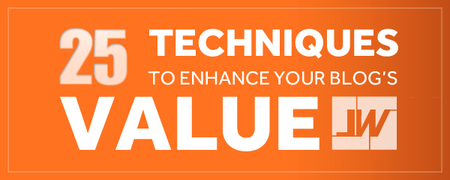 25 Techniques to enhance blog value