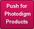Push for</br>Photodigm</br> Products