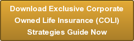 Download Exclusive CorporateOwned Life Insurance (COLI)Strategies Guide Now