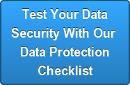 Test Your DataSecurity With Our Data ProtectionChecklist