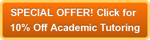 SPECIAL OFFER! Click for 10% Off Academic Tutoring