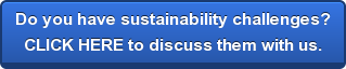 Do you have sustainability challenges?CLICK HERE to discuss them with us.