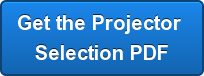 Get the Projector Selection PDF