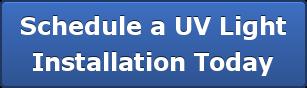 Schedule a UV LightInstallation Today