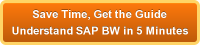Save Time, Get the GuideUnderstand SAP BW in 5 Minutes