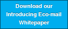 Download ourIntroducing Eco-mailWhitepaper