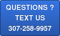 QUESTIONS ?TEXT US307-258-9957