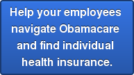 Help your employees navigate Obamacare and find individual health insurance.