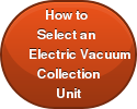 How to Select an Electric Vacuum CollectionUnit