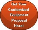Get YourCustomized     Equipment Proposal Here!