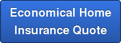 Economical HomeInsurance Quote