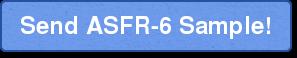 Send ASFR-6 Sample!