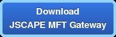 DownloadJSCAPE MFT Gateway